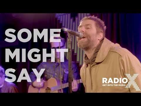 Liam Gallagher - Some Might Say LIVE  (Radio X Session)
