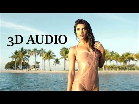 Priyanka Chopra [3D AUDIO] - Exotic Ft. Pitbull  (WEAR HEADPHONES/EARPHONES)
