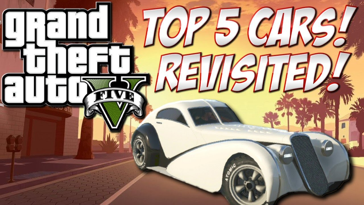 """Best Car In Gta 5: Top 5 Cars """"Revisited"""" (Grand Theft Auto 5 """"Best"""