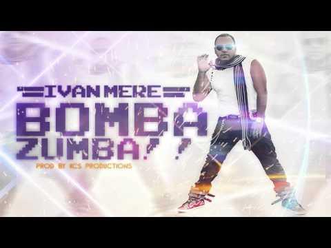 Bomba Zumba - Ivan Mere (Prod. KCS Productions)