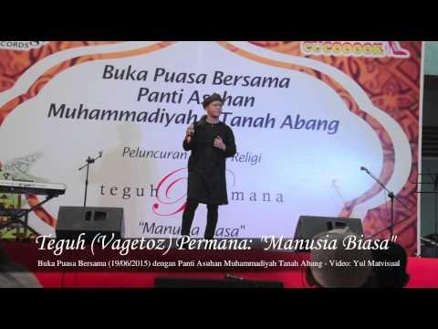 """Free Download Teguh Vagetoz Permana; """"manusia Biasa""""  Buka Puasa Bersama Panti Asuhan Muhammadiyah Tanah Abang Mp3 dan Mp4"""