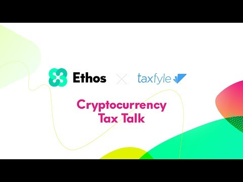 Ethos x Taxfyle - Cryptocurrency Tax Talk