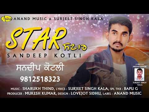 Star l Sandeep Kotli l Latest Punjabi Song 2018 l Anand Music