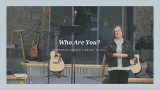 Who Are You? | Michele Pasley | January 10, 2021 | Orangewood Church