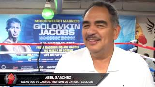 Abel Sanchez talks GGG vs Jacobs, Thurman vs Garcia, Pacquiao vs Khan, Canelo vs Chavez Jr.
