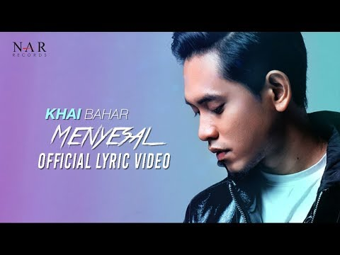 KHAI BAHAR - MENYESAL (Official Lyric Video)