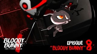 """BLOODY BUNNY the first blood : Episode 08 """"BLOODY BUNNY"""""""