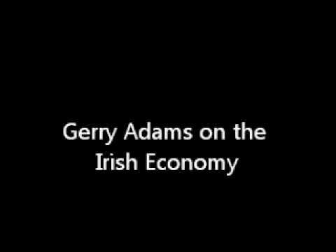 Gerry Adams on the Irish Economy