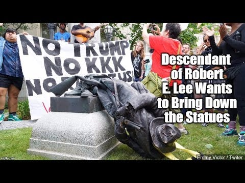Descendant of Robert E. Lee Wants to Bring Down the Statues