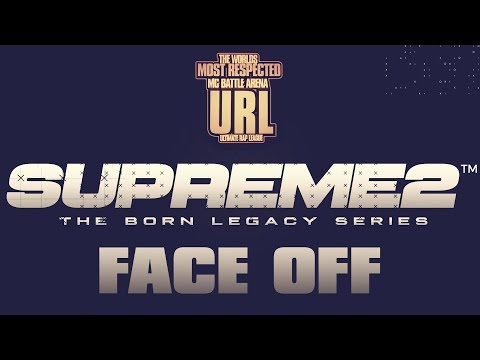 BORN LEGACY SUPREME2: OFFICIAL FACE OFF