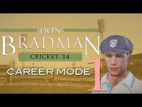 Don Bradman Cricket 14 | Career Mode | Episode 1