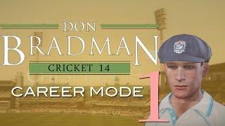 Don Bradman Cricket 14   Career Mode   Episode 1