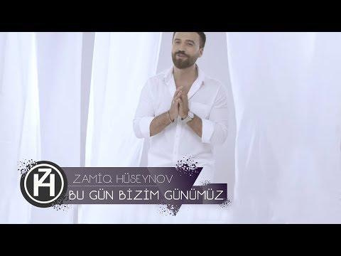 Zamiq Hüseynov - Bu Gün Bizim Günümüz