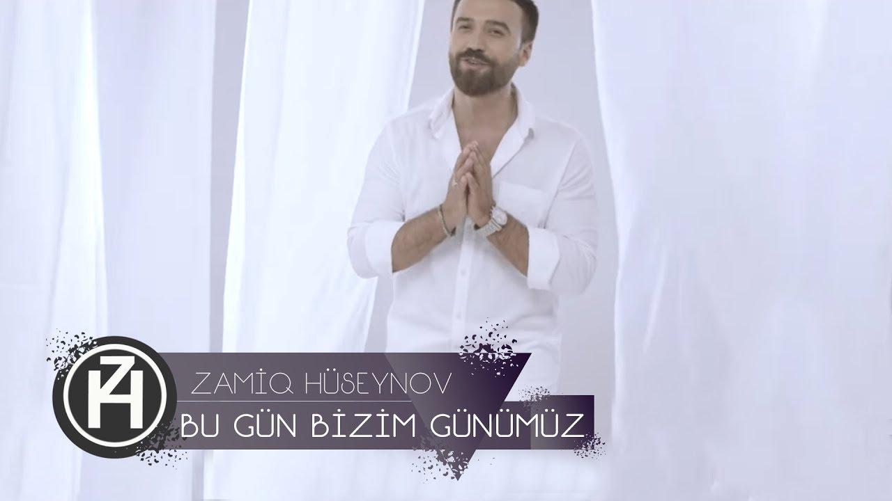 Zamiq Hüseynov - Bu Gün Bizim Günümüz  (Official Video)