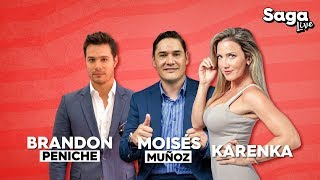 #SagaLive Karenka, Brandon Peniche, Moi Muñoz y Mesa Política con Adela Micha.