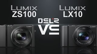 Panasonic Lumix Zs100  Zs110/tz100  Vs Panasonic Lumix Lx10  Lx15