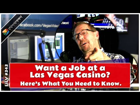 Want A Job At A Las Vegas Casino?  Here's What You Need To Know - LiLV #343