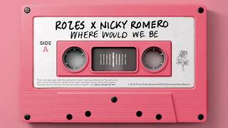 rozes x nicky romero where would we be