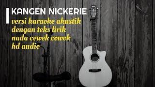 Download KANGEN NICKERIE Didi Kempot ft Dory - Karaoke Gitar Akustik - No Vocal Nada Cewek Cowok - Teks Lirik