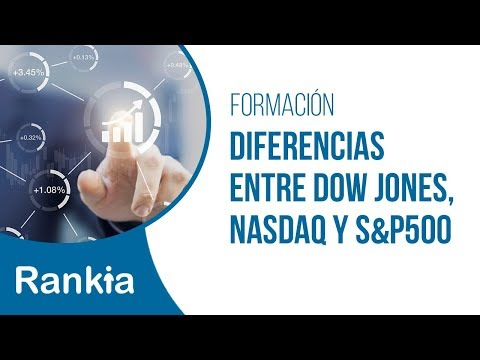 Diferencias entre Dow Jones, Nasdaq y S&P500