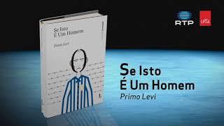 Livros RTP - «Se Isto É Um Homem» de Primo Levi
