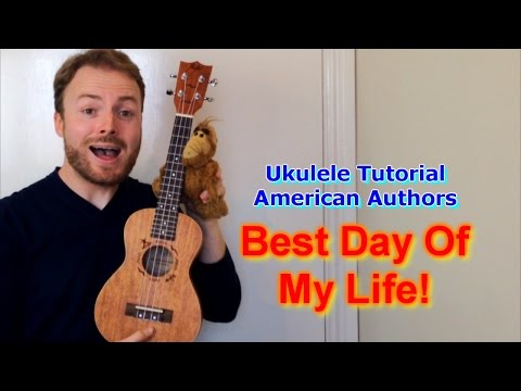 Best Day Of My Life - American Authors (Ukulele Tutorial)