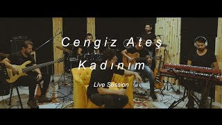 Cengiz Ateş - Kadınım (Live Session) Video
