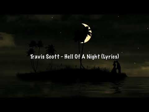 Travis Scott - Hell Of A Night Lyrics