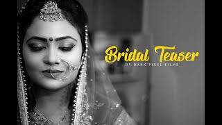 Bridal Teaser | Dark Pixel Films | 2019