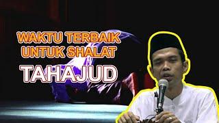 Waktu Paling Baik Untuk Shalat Tahajud Ustadz Abdul Somad Lc Ma