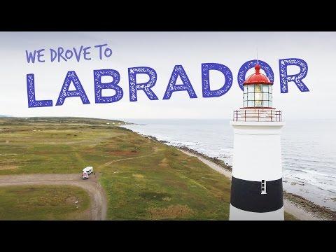 We drove to Labrador, Canada!