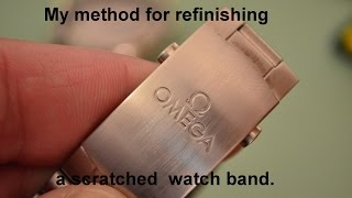 How to refinish a brushed watch band.