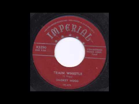 SMOKEY HOGG - TRAIN WHISTLE - IMPERIAL