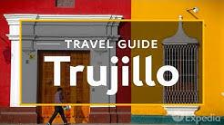Trujillo Vacation Travel Guide | Expedia