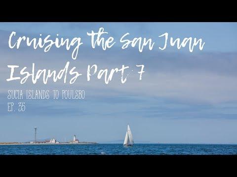 Cruising the San Juan Islands Part 7 Ep. 35 (Sailing)