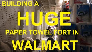 building a huge paper towel fort in walmart