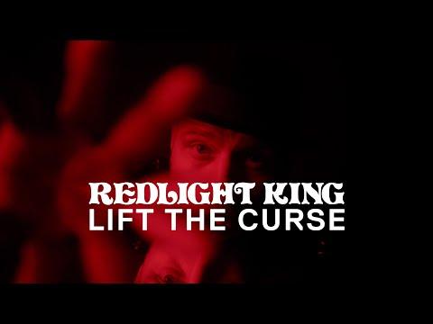 Redlight King – Lift The Curse