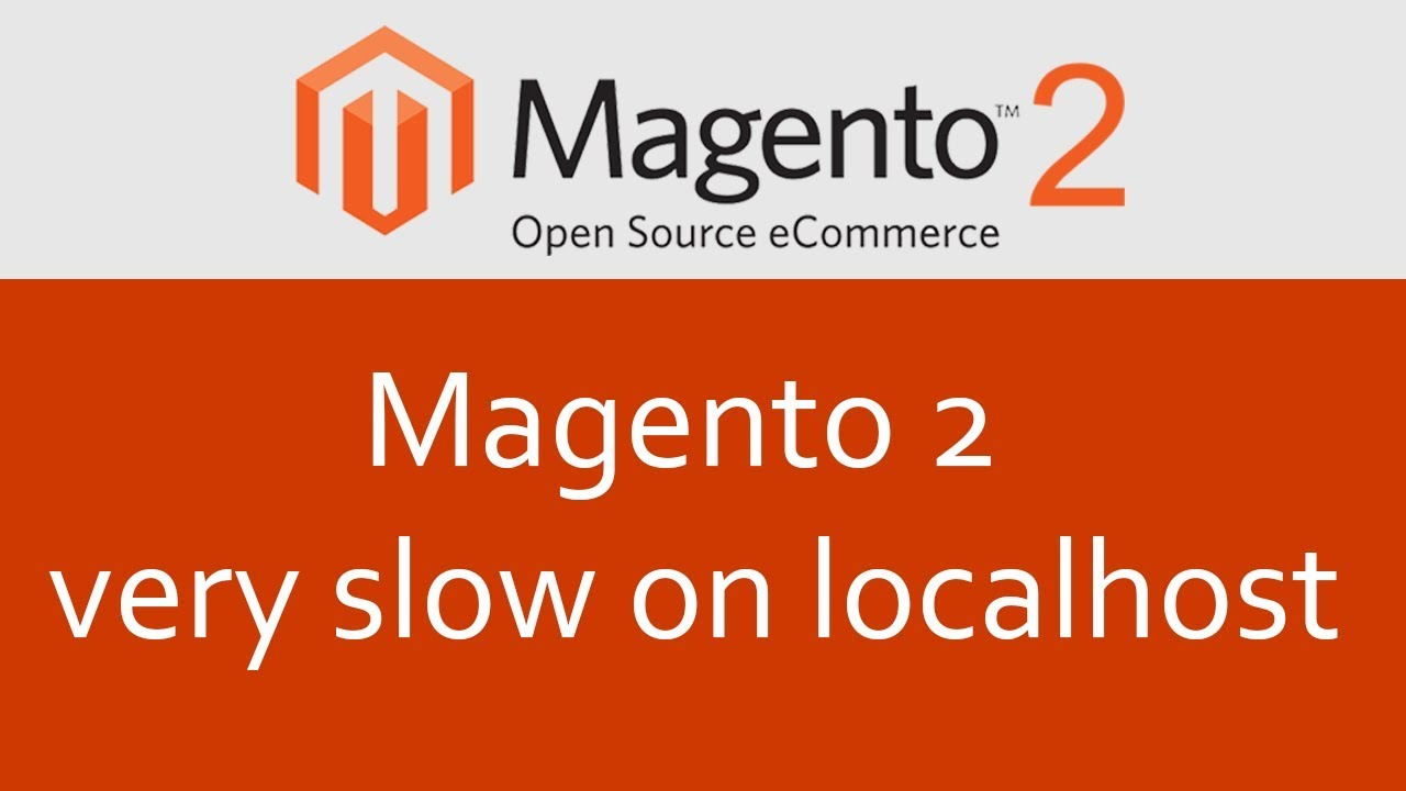 Magento 2 very slow on localhost
