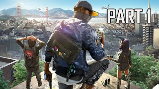 Watch Dogs 2 Walkthrough Part 1 - Early Gameplay! (Gameplay Commentary)