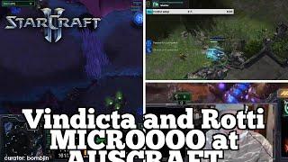 Daily Starcraft Highlights: Vindicta and Rotti MICROOOO at AUSCRAFT
