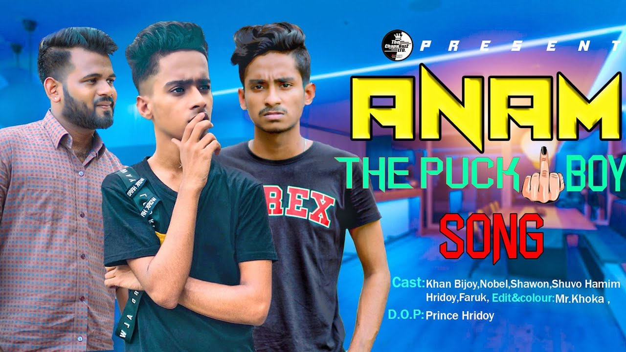Anam The Puck Boy Song | Party Song | The ChapabuzZ LTD | AppleSquad Official | Khan Bijoy | Nobel