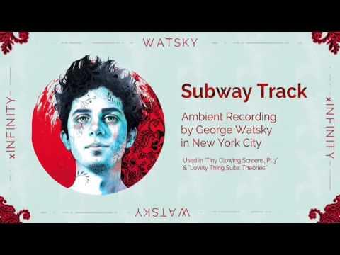 Subway Ambiance • X Infinity • Watsky