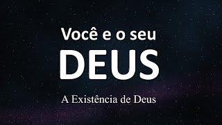 Você e o seu Deus - A existência de Deus    Escola dominical 29/11/2020