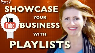 Optimize YouTube Channel V: Showcase Your Business with Playlists on YouTube