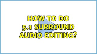 Ubuntu: How to do 5.1 surround audio editing?