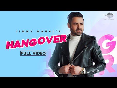 hangover-(full-video)-jimmy-mahal- -dope-peppz- -sukh-sanghera- -latest-songs-2020