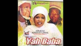 Adhakirat Azeezat Lawal - Yah Baba