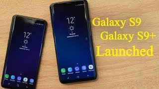 Galaxy S9 and Galaxy S9+ First Look: Design, specs, features and price