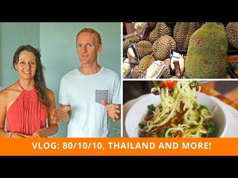 Vlog: 80/10/10 In Thailand, Breastfeeding A Vegan Kid, Diet Update
