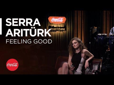 Serra Arıtürk @akustikhane / Feeling Good / #TadınıÇıkar